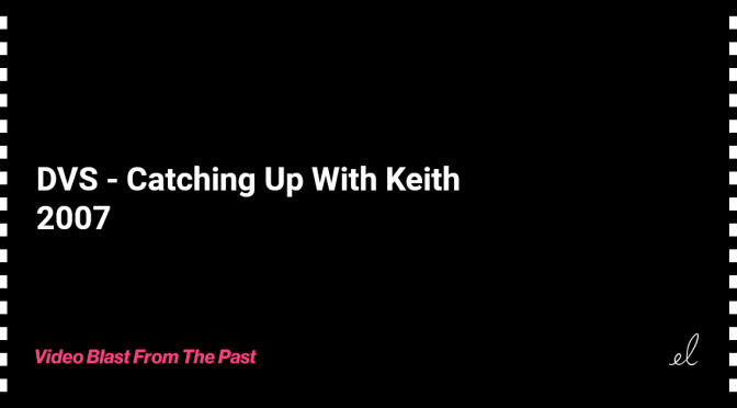 DVS - catching up with keith skate video 2007