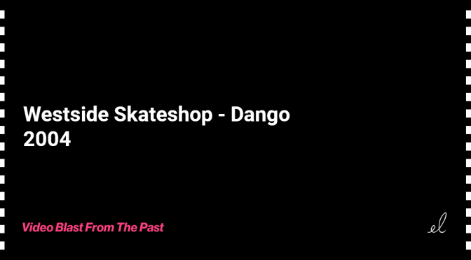 Westside skateshop - dango skate video 2004