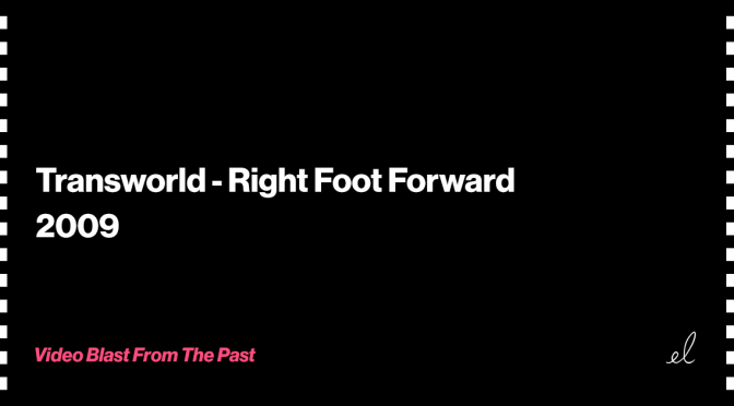 Transworld – Right Foot Forward